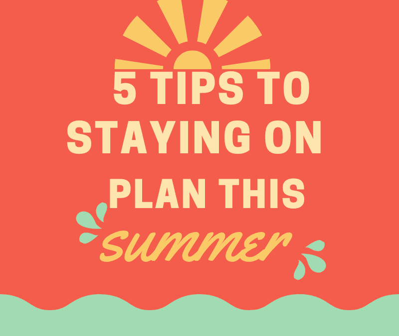 5 tips to keep you from cheating on THM this summer!