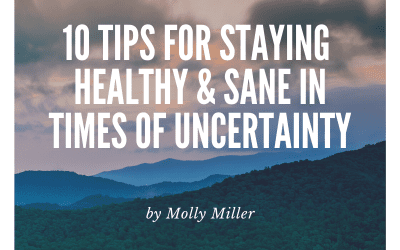 10 Tips for staying healthy and sane in times of uncertainty